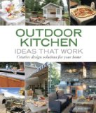 Outdoor Kitchen Ideas That Work Creative Design Solutions for Your Home 2008 9781561589586 Front Cover