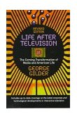 Life after Television The Coming Transformation of Media and American Life 2nd 1994 Revised 9780393311587 Front Cover