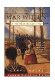 War Within A Novel of the Civil War 2002 9780689843587 Front Cover