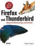 Firefox and Thunderbird Beyond Browsing and Email 2005 9780789734587 Front Cover