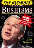 Ultimate George W. Bushisms Bush at War 2007 9781416550587 Front Cover