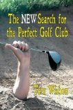 New Search for the Perfect Golf Club 2011 9781611791587 Front Cover