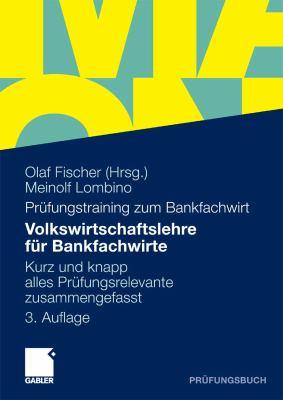 Volkswirtschaftslehre F�r Bankfachwirte Kurz und Knapp Alles Pr�fungsrelevante Zusammengefasst 3rd 2010 9783834987587 Front Cover
