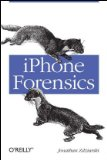iPhone Forensics Recovering Evidence, Personal Data and Corporate Assets 2008 9780596153588 Front Cover