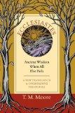 Ecclesiastes Ancient Wisdom When All Else Fails 2010 9780830853588 Front Cover