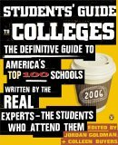 Definitive Guide to America's Top 100 Schools Written by the Real Experts--The Students Who Attend Them 2005 9780143035589 Front Cover