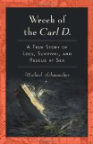 Wreck of the Carl D. A True Story of Loss, Survival, and Rescue at Sea 2010 9780253222589 Front Cover