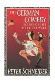 German Comedy Scenes of Life after the Wall 1992 9780374523589 Front Cover