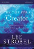 Case for a Creator Revised Study Guide Investigating the Scientific Evidence That Points Toward God 2013 9780310699590 Front Cover