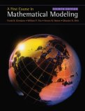 First Course in Mathematical Modeling 4th 2008 9780495011590 Front Cover