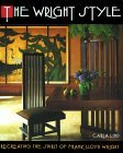 Wright Style Re-Creating the Spirit of Frank Lloyd Wright 1st 1992 9780671749590 Front Cover