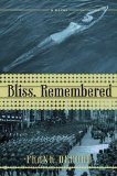Bliss, Remembered A Novel 1st 2010 9781590203590 Front Cover
