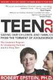 Teen 2. 0 Saving Our Children and Families from the Torment of Adolescence 1st 2010 9781884995590 Front Cover