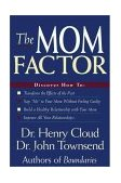 Mom Factor Discover How To: - Transform the Effects of the Past - Say No to Your Mom Without Feeling Guilty - Build a Healthy Relationship with Your Mom - Improve All Your Relationships! 1998 9780310225591 Front Cover