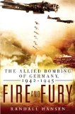 Fire and Fury The Allied Bombing of Germany 1942 - 1945 2009 9780451227591 Front Cover