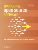 Producing Open Source Software How to Run a Successful Free Software Project 1st 2005 9780596007591 Front Cover