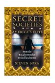 Secret Societies of America's Elite From the Knights Templar to Skull and Bones 2003 9780892819591 Front Cover
