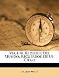 Viaje Al Rededor Del Mundo Recuerdos de un Ciego 2012 9781286769591 Front Cover