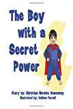 Boy with a Secret Power 2003 9781493509591 Front Cover