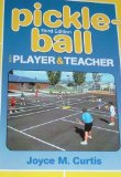 Pickle-Ball For Player and Teacher 3rd 1998 Revised 9780895824592 Front Cover