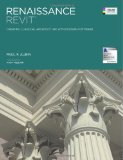 Renaissance Revit Creating Classical Architecture with Modern Software (Color Edition) 2013 9781492976592 Front Cover