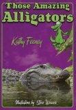 Those Amazing Alligators 2006 9781561643592 Front Cover