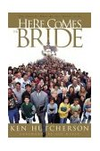 Here Comes the Bride The Church: What We Are Meant to Be 2000 9781576733592 Front Cover
