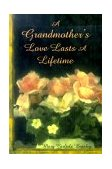Grandmother's Love Lasts a Lifetime 2010 9781583340592 Front Cover