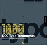 1,000 Type Treatments From Script to Serif, Letterforms Used to Perfection 2005 9781592531592 Front Cover