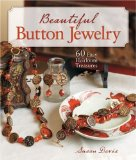 Beautiful Button Jewelry 60 Easy Heirloom Treasures 2010 9781600595592 Front Cover