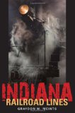Indiana Railroad Lines 2011 9780253223593 Front Cover