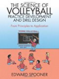 Science of Volleyball Practice Development and Drill Design From Principles to Application 2012 9781469791593 Front Cover