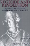 Regicide and Revolution Speeches at the Trial of Louis XVI 1993 9780231082594 Front Cover