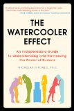 Watercooler Effect An Indispensable Guide to Understanding and Harnessing the Power of Rumors 1st 2009 9781583333594 Front Cover