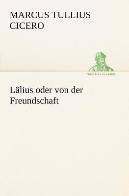 L�lius Oder Von der Freundschaft 2012 9783842469594 Front Cover