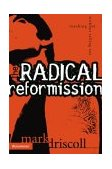 Radical Reformission Reaching Out without Selling Out 2004 9780310256595 Front Cover