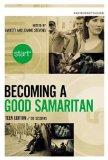 Becoming a Good Samaritan 2012 9780310892595 Front Cover