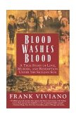 Blood Washes Blood A True Story of Love, Murder, and Redemption under the Sicilian Sun 2002 9780671041595 Front Cover