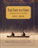 Two Coots in a Canoe An Unusual Story of Friendship 2009 9780762754595 Front Cover