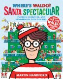 Where's Waldo? Santa Spectacular 2012 9780763661595 Front Cover