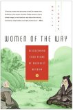 Women of the Way Discovering 2,500 Years of Buddhist Wisdom 2007 9780061146596 Front Cover
