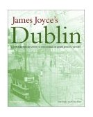 James Joyce's Dublin A Topographical Guide to the Dublin of Ulysses 2004 9780500511596 Front Cover