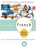 French Made Simple Learn to Speak and Understand French Quickly and Easily 2006 9780767918596 Front Cover