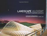 Landscape Alchemy The Work of Hargreaves Associates 2009 9780979539596 Front Cover