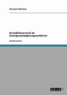 Immobilienerwerb im Zwangsversteigerungsverfahren 2007 9783638679596 Front Cover