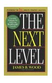 Next Level Essential Strategies for Achieving Breakthrough Growth 2000 9780738201597 Front Cover