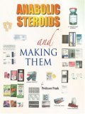 Anabolic Steroids and Making Them 2006 9781412078597 Front Cover