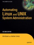 Automating Linux and Unix System Administration 2nd 2008 9781430210597 Front Cover