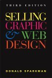 Selling Graphic and Web Design 3rd 2006 Revised  9781581154597 Front Cover