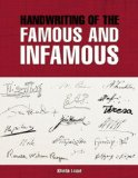 Handwriting of the Famous and Infamous 2008 9781592239597 Front Cover